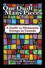 One Quilt Many Pieces: A Guide to Mennonite Groups in Canada Cover Image