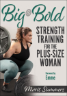 Big & Bold: Strength Training for the Plus-Size Woman Cover Image