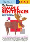 My Book of Simple Sentences: Learning about Nouns and Verbs (Kumon Workbooks) Cover Image