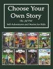 Choose Your Own Story: Self-Adventure and Stories for Kids Cover Image