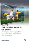 The Digital World of Sport: The Impact of Emerging Media on Sports News, Information and Journalism Cover Image