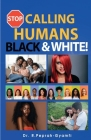 Stop Calling Humans Black and White Cover Image