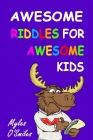 Awesome Riddles for Awesome Kids Cover Image