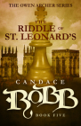 The Riddle of St. Leonard's: The Owen Archer Series - Book Five Cover Image