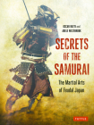 Secrets of the Samurai: The Martial Arts of Feudal Japan Cover Image