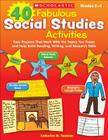 40 Fabulous Social Studies Activities: Easy Projects That Work With the Topics You Teach and Help Build Reading, Writing, and Research Skills Cover Image