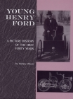 Young Henry Ford: A Picture History of the First Forty Years (Great Lakes Books) Cover Image