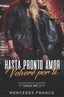 Hasta Pronto Amor. Volveré Por Ti (Libro 2): Una Novela Romántica que atrapa Cover Image