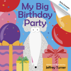 My Big Birthday Party: Early Concepts: Opposites Cover Image