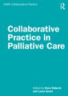 Collaborative Practice in Palliative Care (Caipe Collaborative Practice) Cover Image