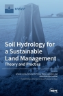 Soil Hydrology for a Sustainable Land Management: Theory and Practice Cover Image