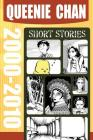 Queenie Chan: Short Stories 2000-2010 Cover Image