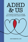 ADHD & Us: A Couple's Guide to Loving and Living with Adult ADHD Cover Image