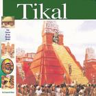 Tikal: The Center of the Maya World (Wonders of the World (Mikaya Hardcover)) Cover Image