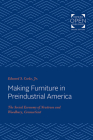 Making Furniture in Preindustrial America: The Social Economy of Newtown and Woodbury, Connecticut Cover Image