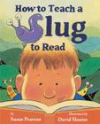 How to Teach a Slug to Read Cover Image