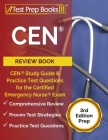 CEN Review Book: CEN Study Guide and Practice Test Questions for the Certified Emergency Nurse Exam [3rd Edition Prep] Cover Image