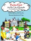 BetterNot! And the Tale of Bratsville: Teaching Morals and Manners Cover Image