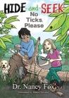 Hide and Seek: No Ticks, Please (MJ Kids) Cover Image