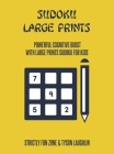 Sudoku Large Prints: Powerful Cognitive Boost With Large Prints Sudoku For Kids Cover Image