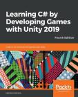 Learning C# by Developing Games with Unity 2019_Fourth Edition Cover Image