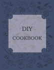DIY Cookbook: themed Recipe DIY cookbook Journals to Write In Favorite Recipes and your own food chef Meals for your family or kids Cover Image