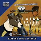 LightSpeed Pioneers: Laika Saves the Day (Super Science Showcase) Cover Image