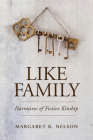 Like Family: Narratives of Fictive Kinship (Families in Focus) Cover Image