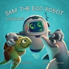 Sam the Eco Robot & the Ghost Nets Cover Image