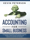 Accounting for Small Business: A QuickStart Management Guide for Small Business Owners. Learn the Basics, Principles, and Financial Accounting Fast a Cover Image