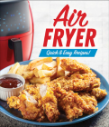 Air Fryer: Quick & Easy Recipes! Cover Image