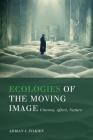 Ecologies of the Moving Image: Cinema, Affect, Nature (Environmental Humanities) Cover Image