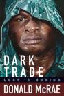 Dark Trade: Lost in Boxing Cover Image
