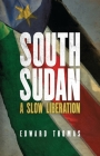 South Sudan: A Slow Liberation Cover Image