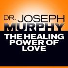 The Healing Power of Love Lib/E Cover Image