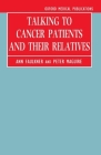 Talking to Cancer Patients and Their Relatives (Oxford Medical Publications) Cover Image