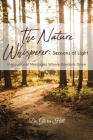 The Nature Whisperer: Seasons of Light: Inspirational Messages Where Gardens Grow Cover Image