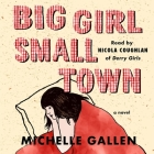 Big Girl, Small Town Lib/E Cover Image