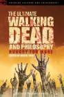The Ultimate Walking Dead and Philosophy: Hungry for More (Popular Culture and Philosophy #97) Cover Image