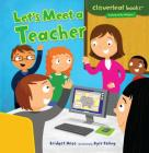 Let's Meet a Teacher (Cloverleaf Books: Community Helpers) Cover Image