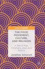 The Food Movement, Culture, and Religion: A Tale of Pigs, Christians, Jews, and Politics Cover Image