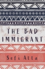 The Bad Immigrant Cover Image