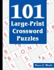 101 Large-Print Crossword Puzzles: A Fun and Challenging Puzzle Book Cover Image