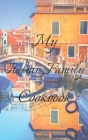 My Italian Family Cookbook: An easy way to create your very own Italian family Pasta cookbook with your favorite recipes, in an 5