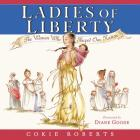 Ladies of Liberty: The Women Who Shaped Our Nation Cover Image