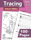 Tracing: Letters, Numbers, Shapes, and Logic - Unicorn Edition: Preschoolers and Kids Ages 3-5 - Handwriting and Counting Workb Cover Image