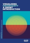 Visualising Uncertainty: A short introduction Cover Image