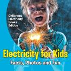 Electricity for Kids: Facts, Photos and Fun - Children's Electricity Books Edition Cover Image