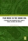 Film Music in the Sound Era: A Research and Information Guide, Volume 2: People, Cultures, and Contexts (Routledge Music Bibliographies) Cover Image