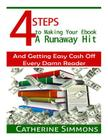 4 Steps to Making Your Ebook A Runaway Hit: And Getting Easy Cash Off Every Damn Reader Cover Image